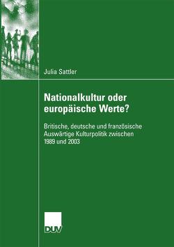 Nationalkultur oder europäische Werte? von Sattler,  Julia
