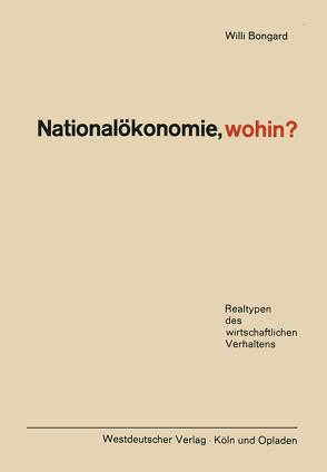 Nationalökonomie, wohin? von Bongard,  Willi