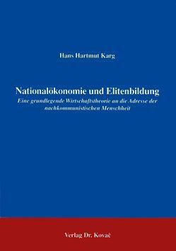 Nationalökonomie und Elitenbildung von Karg,  Hans H