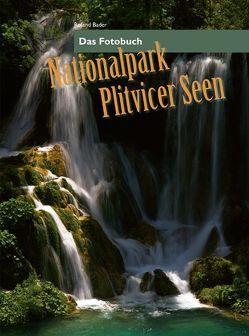 Nationalpark Plitvicer Seen von Bader,  Roland