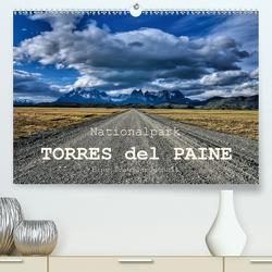 Nationalpark Torres del Paine, eine Traumlandschaft (Premium, hochwertiger DIN A2 Wandkalender 2021, Kunstdruck in Hochglanz) von Spiller,  Antonio