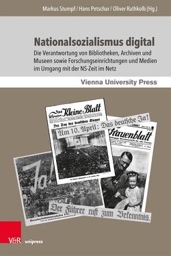 Nationalsozialismus digital von Petschar,  Hans, Rathkolb,  Oliver, Stumpf,  Markus