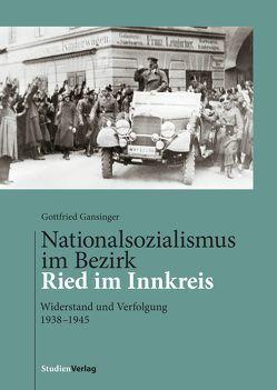 Nationalsozialismus im Bezirk Ried im Innkreis von Gansinger,  Gottfried