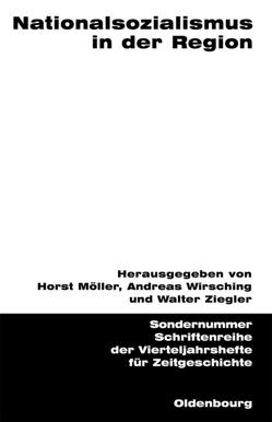 Nationalsozialismus in der Region von Möller,  Horst, Wirsching,  Andreas, Ziegler,  Walter