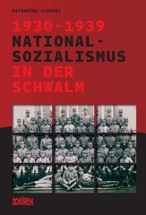 Nationalsozialismus in der Schwalm 1930-1939 von Stengel,  Katharina
