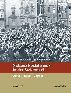 Nationalsozialismus in der Steiermark von Halbrainer,  Heimo, Lamprecht,  Gerald