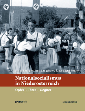Nationalsozialismus in Niederösterreich von Eminger,  Stefan, Langthaler,  Ernst, Mulley,  Klaus-Dieter
