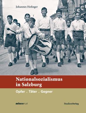 Nationalsozialismus in Salzburg von Hofinger,  Johannes