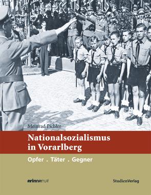 Nationalsozialismus in Vorarlberg von Pichler,  Meinrad