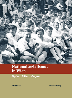 Nationalsozialismus in Wien von Krist,  Martin, Lichtblau,  Albert