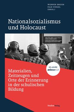 Nationalsozialismus und Holocaust – Materialien, Zeitzeugen und Orte der Erinnerung in der schulischen Bildung von Dreier,  Werner, Pingel,  Falk