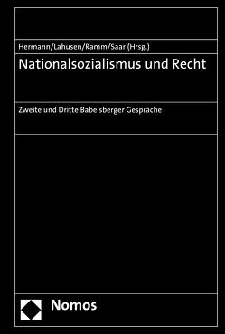 Nationalsozialismus und Recht von Hermann,  Hans-Georg, Lahusen,  Benjamin, Ramm,  Thilo, Saar,  Stefan Christoph