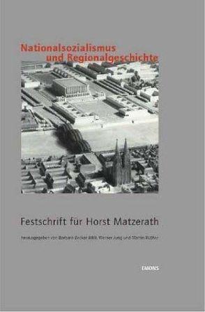 Nationalsozialismus und Regionalgeschichte von Becker-Jàkli,  Barbara, Jung,  Werner, Rüther,  Martin