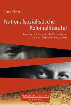 Nationalsozialistische Kolonialliteratur von Ebner,  Timm