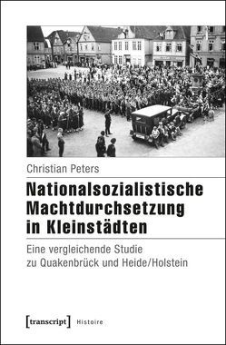 Nationalsozialistische Machtdurchsetzung in Kleinstädten von Peters,  Christian