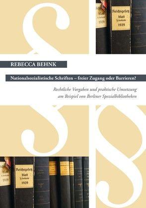 Nationalsozialistische Schriften – freier Zugang oder Barrieren? von Behnk,  Rebecca