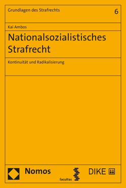 Nationalsozialistisches Strafrecht von Ambos,  Kai