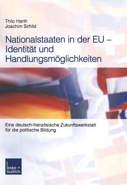 Nationalstaaten in der EU — Identität und Handlungsmöglichkeiten von Harth,  Thilo, Schild,  Joachim