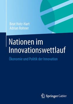 Nationen im Innovationswettlauf von Hotz-Hart,  Beat, Rohner,  Adrian