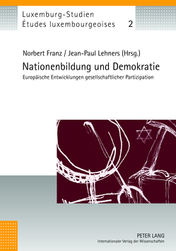 Nationenbildung und Demokratie von Franz,  Norbert, Lehners,  Jean-Paul