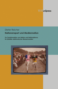 Nationensport und Mediennation von Reicher,  Dieter