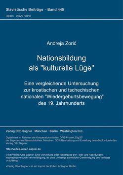 """Nationsbildung als """"kulturelle Lüge"""" von Zoric,  Andreja"""