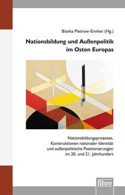 Nationsbildung und Außenpolitik im Osten Europas von Pietrow-Ennker,  Bianka