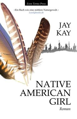 Native American Girl von Kay,  Jay
