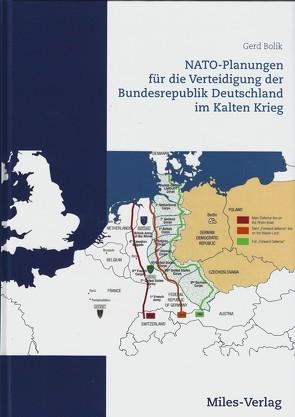 NATO-Planungen für die Verteidigung der Bundesrepublik Deutschland im Kalten Krieg von Bolik,  Gerd