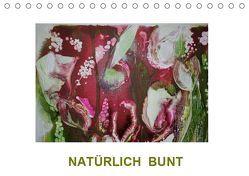 NATÜRLICH BUNT (Tischkalender 2019 DIN A5 quer) von Diedrich,  Sabine