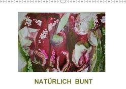 NATÜRLICH BUNT (Wandkalender 2018 DIN A3 quer) von Diedrich,  Sabine