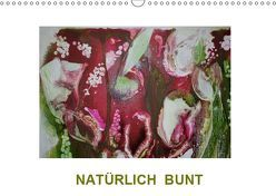 NATÜRLICH BUNT (Wandkalender 2019 DIN A3 quer) von Diedrich,  Sabine