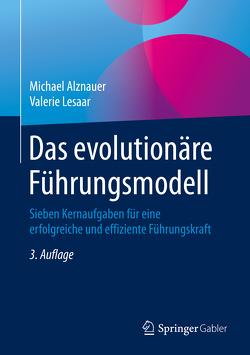 Das evolutionäre Führungsmodell von Alznauer,  Michael, Lesaar,  Valerie