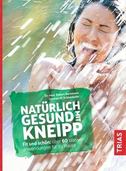 Natürlich gesund mit Kneipp von Bachmann,  Robert, Schleinkofer,  German M.