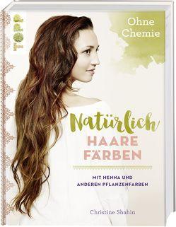 Natürlich Haare färben von Shahin,  Christine