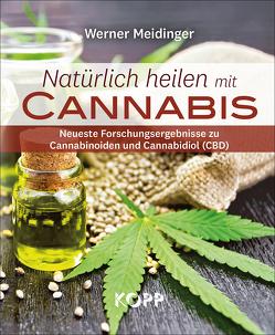 Natürlich heilen mit Cannabis von Meidinger,  Werner