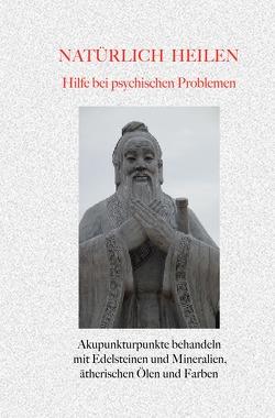 Natürlich heilen / Natürlich heilen – Hilfe bei Psychischen Problemen von Knobloch,  Gerold