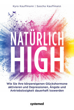 Natürlich high von Kauffmann,  Kyra, Kauffmann,  Sascha