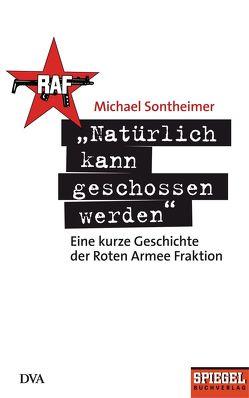 """""""Natürlich kann geschossen werden"""" von Sontheimer,  Michael"""