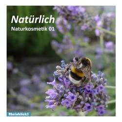 Natürlich Naturkosmetik 01 von Maiwald,  Katrin, Neifer,  Stephanie, Schröder,  Doris