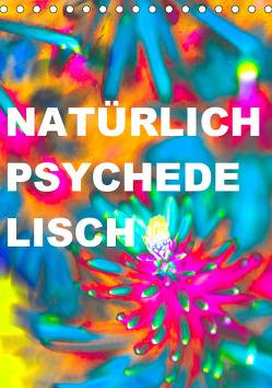 Natürlich psychedelisch (Tischkalender 2019 DIN A5 hoch) von Speer,  Michael