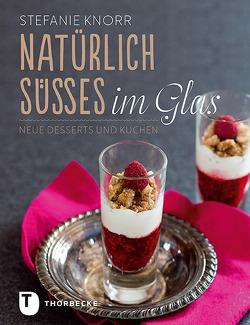 Natürlich Süßes im Glas von Knorr,  Stefanie