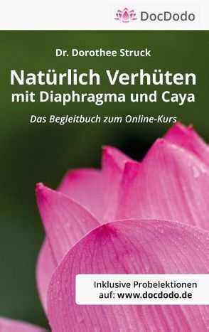 Natürlich Verhüten mit Diaphragma und Caya von Struck,  Dorothee