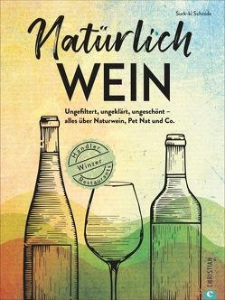 Natürlich Wein! von Afanassjew,  Natascha, Bahlk,  Vera, Schrade,  Surk-Ki, Weidlich,  Karin