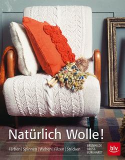 Natürlich Wolle! von Bross-Burkhardt,  Brunhilde
