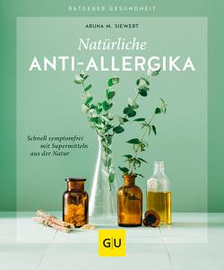Natürliche Anti-Allergika von Siewert,  Aruna M.