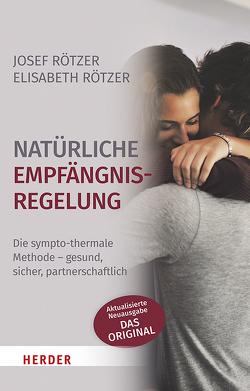 Natürliche Empfängnisregelung von Rötzer,  Elisabeth, Rötzer,  Josef