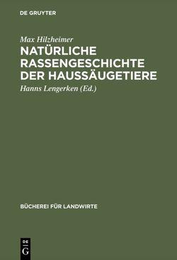 Natürliche Rassengeschichte der Haussäugetiere von Hilzheimer,  Max, Lengerken,  Hanns