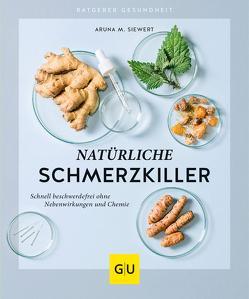 Natürliche Schmerzkiller von Siewert,  Aruna M.