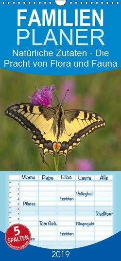Natürliche Zutaten – Die Pracht von Flora und Fauna – Familienplaner hoch (Wandkalender 2019 , 21 cm x 45 cm, hoch) von Di Chito,  Ursula